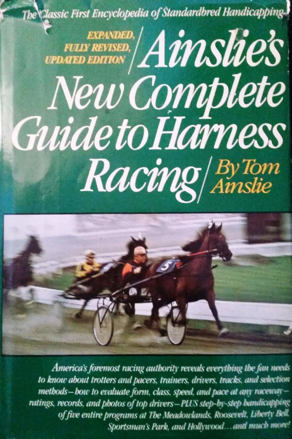 Ainslie's New complete Guide to Harness Racing by Tom Ainslie