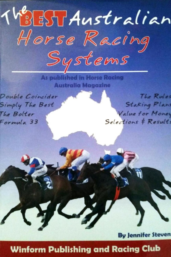 The Best Australian Horse Racing Systems by Jennifer Stevens